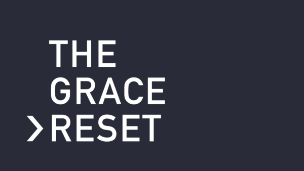 The Grace Reset