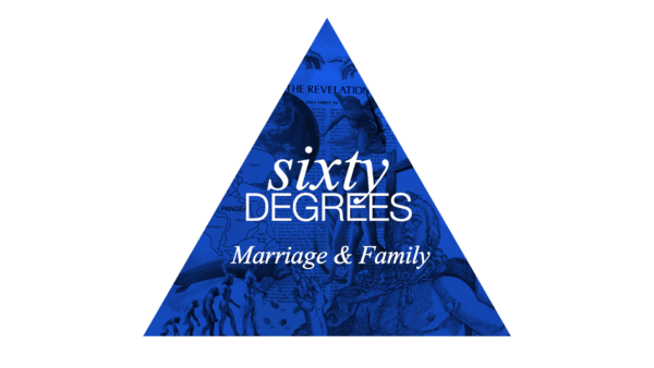60 degrees / Marriage & Family